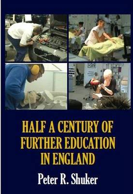 Half a Century of Further Education in England (Hardback)