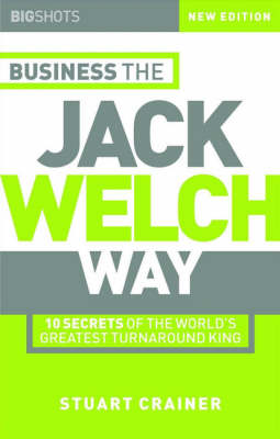 Big Shots: 10 Secrets of the World's Greatest Turnaround King - Business the Jack Welch Way - Big Shots S. (Paperback)