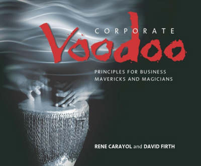 Corporate Voodoo: Business Principles for Mavericks and Magicians (Paperback)