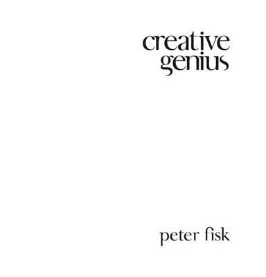 Creative Genius: An Innovation Guide for Business Leaders, Border Crossers and Game Changers (Hardback)