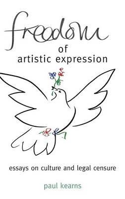 Freedom of Artistic Expression: Essays on Culture and Legal Censure (Hardback)