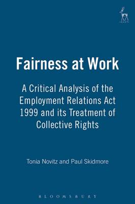 Fairness at Work: A Critical Analysis of the Employment Relations Act 1999 and Its Treatment of Collective Rights (Paperback)