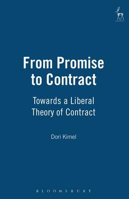 From Promise to Contract: Towards a Liberal Theory of Contract (Hardback)
