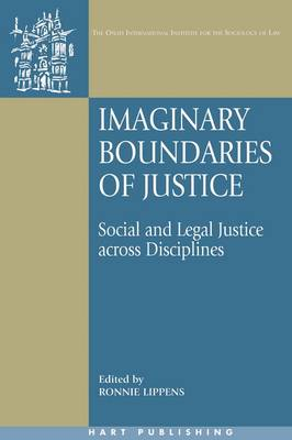 Imaginary Boundaries of Justice: Social and Legal Justice Across Disciplines - Onati International Series in Law and Society 11 (Paperback)