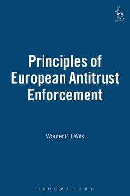 Principles of European Antitrust Enforcement (Hardback)