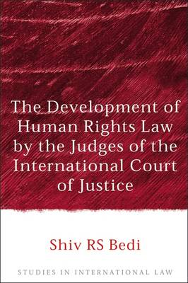 The Development of Human Rights Law by the Judges of the International Court of Justice - Studies in International Law 10 (Hardback)