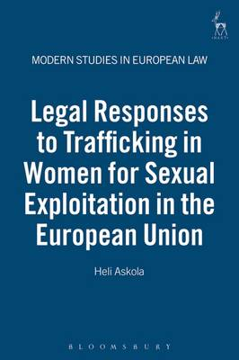 Legal Responses to Trafficking in Women for Sexual Exploitation in the European Union - Modern Studies in European Law 14 (Hardback)