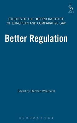 Better Regulation - Studies of the Oxford Institute of European & Comparative Law 6 (Hardback)