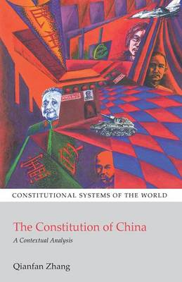 The Constitution of China: A Contextual Analysis - Constitutional Systems of the World 2 (Paperback)