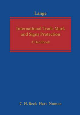 International Trade Mark and Signs Protection: A Handbook (Hardback)