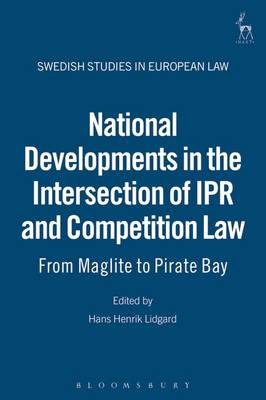 National Developments in the Intersection of IPR and Competition Law: from Maglite to Pirate Bay - Swedish Studies in European Law 3 (Hardback)