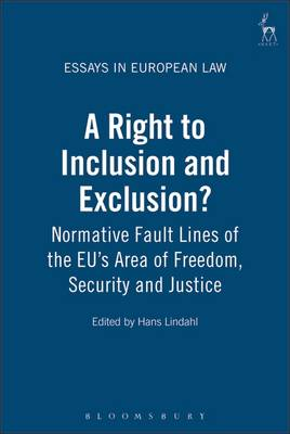 A Right to Inclusion and Exclusion?: Normative Fault Lines of the EU's Area of Freedom, Security and Justice - Essays in European Law 15 (Hardback)