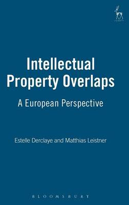Intellectual Property Overlaps: A European Perspective (Hardback)