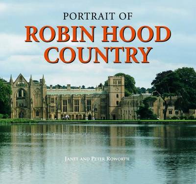Portrait of Robin Hood Country (Hardback)