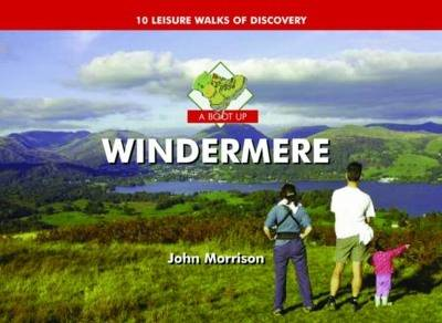 A Boot Up Windermere: Ten Leisure Walks of Discovery (Hardback)