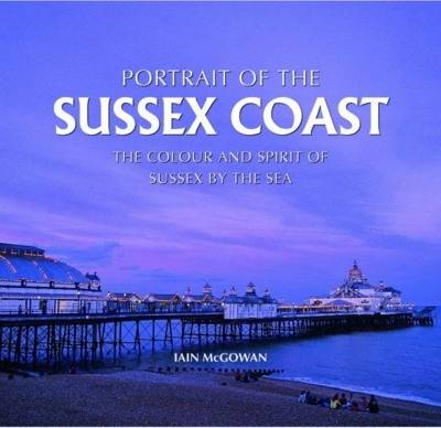 Portrait of the Sussex Coast (Hardback)