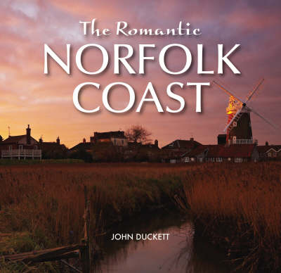 The Romantic Norfolk Coast (Hardback)