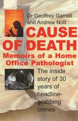 Cause of Death: Memoirs of a Home Office Pathologist (Paperback)