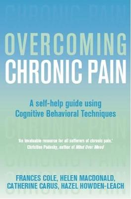 Overcoming Chronic Pain: A Self-Help Guide Using Cognitive Behavioral Techniques - Overcoming Books (Paperback)