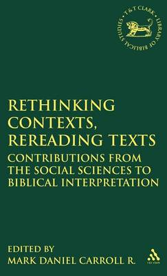 Rethinking Contexts, Rereading Texts: Contributions from the Social Sciences to Biblical Interpretation - Journal for the Study of the Old Testament Supplement S. No. 299 (Hardback)