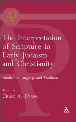 The Interpretation of Scripture in Early Judaism and Christianity: Studies in Language and Tradition - Journal for the Study of the Pseudepigrapha Supplement S. No. 33.  (Hardback)