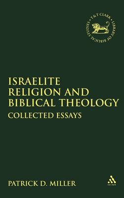 Israelite Religion and Biblical Theology: Collected Essays - JSOT Supplement 267 (Hardback)