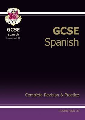 GCSE Spanish Complete Revision & Practice with Audio CD (A*-G Course) (Mixed media product)