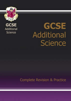 GCSE Additional Science Complete Revision & Practice (A*-G Course) (Paperback)