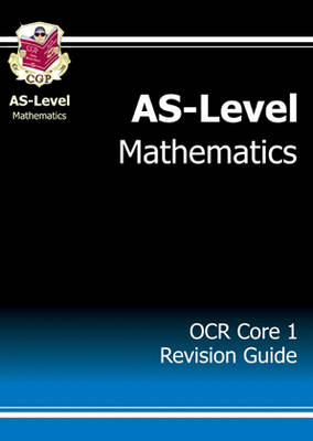 AS-Level Maths OCR Core 1 Revision Guide (Paperback)