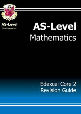 AS-Level Maths Edexcel Core 2 Revision Guide (Paperback)