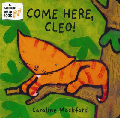 Come Here, Cleo! (Board book)