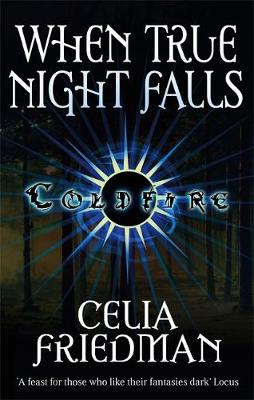 When True Night Falls - Coldfire Trilogy 2 (Paperback)