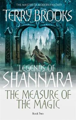 The Measure of the Magic - Legends of Shannara Book 2 (Paperback)