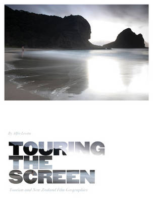 Touring the Screen: Tourism and New Zealand Film Geographies (Paperback)