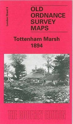 Tottenham Marsh 1894: London Sheet 009.2 - Old O.S. Maps of London (Sheet map, folded)