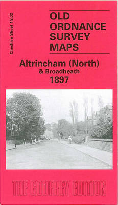 Altrincham (North) and Broadheath 1897: Cheshire Sheet 18.02 - Old O.S. Maps of Cheshire (Sheet map, folded)