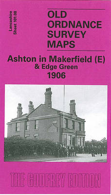 Ashton in Makerfield (E) and Edge Green 1906: Lancashire Sheet 101.08 - Old O.S. Maps of Lancashire (Sheet map, folded)