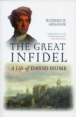 The Great Infidel: A Life of David Hume (Paperback)