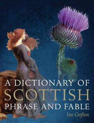 Dictionary of Scottish Phrase and Fable (Hardback)