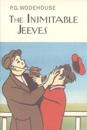 The Inimitable Jeeves - Everyman's Library P G Wodehouse 51 (Hardback)