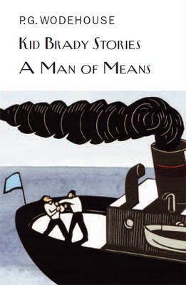 Kid Brady Stories & A Man of Means - Everyman's Library P G Wodehouse 90 (Hardback)