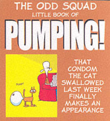 Little Book of Pumping - Odd Squad's Little Book of...S. (Paperback)