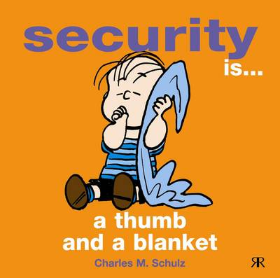 Security is a Thumb and a Blanket - Peanuts Gift Books S. (Hardback)