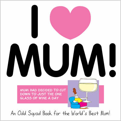I Love Mum - Odd Squad I Love Collection...S. (Hardback)