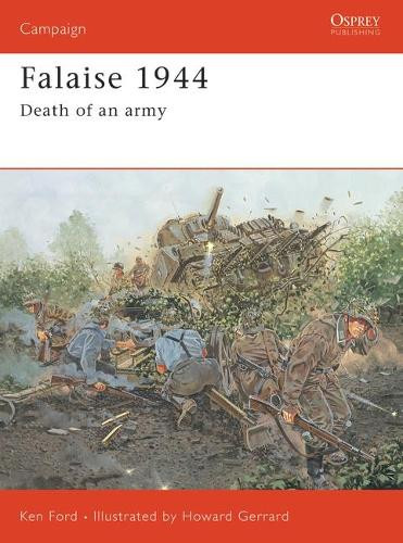 Falaise, 1944: Death of an Army - Campaign No.149 (Paperback)