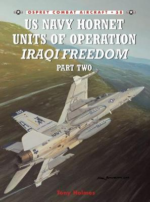 US Navy Hornet Units of Operation Iraqi Freedom: Pt.2 - Combat Aircraft No. 58 (Paperback)