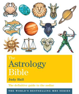 The Astrology Bible: The Definitive Guide to the Zodiac - The Godsfield Bible Series (Paperback)