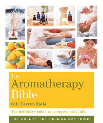 Godsfield Aromatherapy Bible: The Definitive Guide to Using Essential Oils (Paperback)