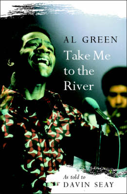 Take Me to the River: The Story of Al Green (Paperback)