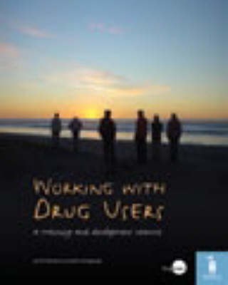 Working with Drug Users: A Training and Development Resource (Loose-leaf)